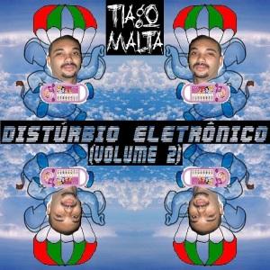 Tiago Malta - Distúrbio Eletrônico (volume 2) - Capa